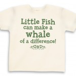 Toddler tee Little Fish can make a whale of a difference!